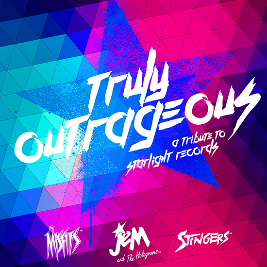 The Truly Outrageous: A Jem and the Holograms Tribute